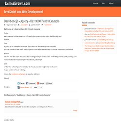 Backbone.js + jQuery = Best OO Friends Example | Ja.mesBrown JavaScript and Web Development