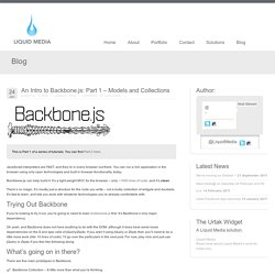 An Intro to Backbone.js: Part 1 – Models and Collections - Liquid Media