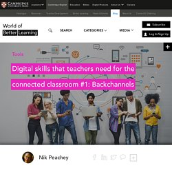 Digital skills that teachers need for the connected classroom #1: Backchannels