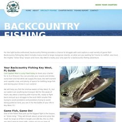 Backcountry Fishing Key West - Captain Moe's Lucky Fleet