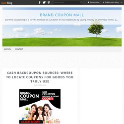 Cash backCoupon sources: Where to locate coupons for goods you truly use - Brand Coupon Mall