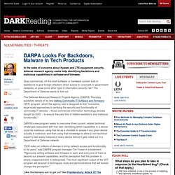 DARPA Looks For Backdoors, Malware In Tech Products - Security -
