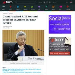 ​China-backed AIIB to fund projects in Africa in 'near future'