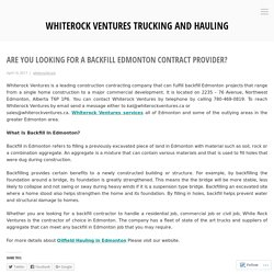 Are You Looking For A Backfill Edmonton Contract Provider? – Whiterock Ventures Trucking and hauling