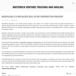 Backfilling is a Specialized Skill in the Construction Industry – Whiterock Ventures Trucking and hauling