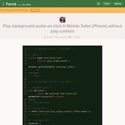 Play background audio on-click in Mobile Safari (iPhone) without play controls - Some code from jonmilani