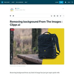 Removing background From The Images : Clippr.ai: clippr — LiveJournal