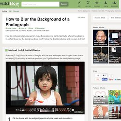 How to Blur the Background of a Photograph: 4 Methods