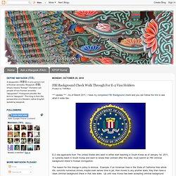 T.W.E: FBI Background Check Walk Through For E-2 Visa Holders