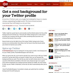 Get a cool background for your Twitter profile | Webware