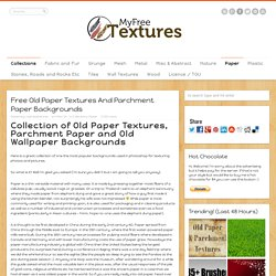 Free Old Paper Textures and Parchment Paper Backgrounds