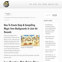 How To Create Deep & Compelling Magic Item Backgrounds In Just 60 Seconds