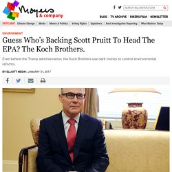 Guess Who's Backing Scott Pruitt To Head The EPA? The Koch Brothers. - BillMoyers.com