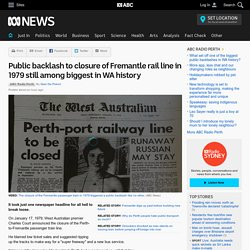 Public backlash to closure of Fremantle rail line in 1979 still among biggest in WA history