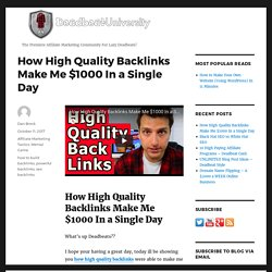 How High Quality Backlinks Make Me $1000 In a Single Day - Deadbeat University