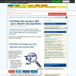 Des backlinks grâce à vos erreurs 404, c'est possible !