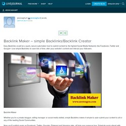 Backlink Maker – simple Backlinks/Backlink Creator: jessicaghurt