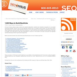 1,000 Ways to Build Backlinks | SEOhaus – Internet Marketing Company