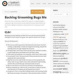 Backlog Grooming Bugs Me - Jeff Patton & Associates