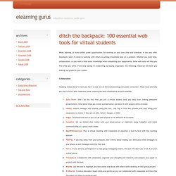 Ditch the Backpack: 100 Essential Web Tools for Virtual Students