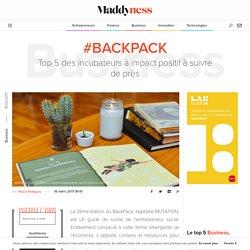 #BackPack : Top 5 des incubateurs à impact positif à suivre de près - Maddyness