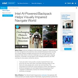 AI-Powered Backpack Helps Visually Impaired Navigate World