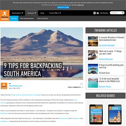 9 Tips For Backpacking South America