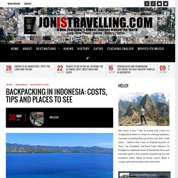 Backpacking in Indonesia: Costs, Tips and Places to See