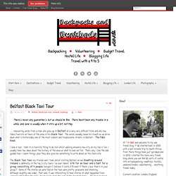 Belfast Black Taxi Tour | Backpacks and Bunkbeds