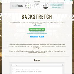 Backstretch: a simple jQuery plugin that allows you to add a dynamically-resized background image to any page