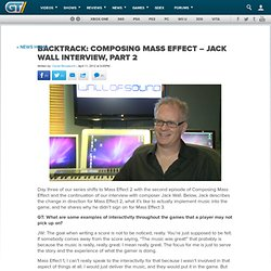 BackTrack: Composing Mass Effect – Jack Wall Interview, Part 2