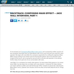 BackTrack: Composing Mass Effect – Jack Wall Interview, Part 1