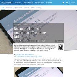 Backup dei dati su Android: cos'è e come farlo! - AndroidPIT