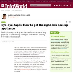 Bye-bye, tapes: How to get the right disk backup appliance