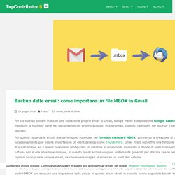 Backup delle email: come importare un file MBOX in Gmail