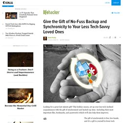 Give the Gift of No-Fuss Backup and Synchronicity to Your Less Tech-Savvy Loved Ones