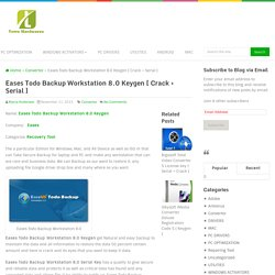Eases Todo Backup Workstation 8.0 Keygen [ Crack + Serial ]