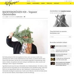 BACKVERGNÜGEN #20 – Veganer Christstollen