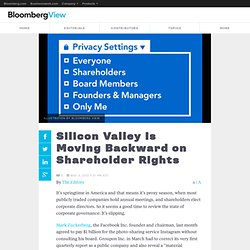 Silicon Valley Is Moving Backward on Shareholder Rights