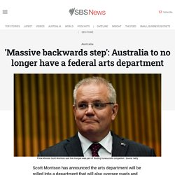 'Massive backwards step': Australia to no longer have a federal arts department
