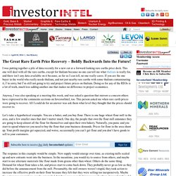 The Great Rare Earth Price Recovery – Boldly Backwards Into the Future!
