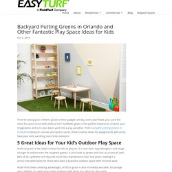 Backyard Putting Greens in Orlando and Other Fantastic Play Space Ideas for Kids - Artificial Grass in Orlando, FL