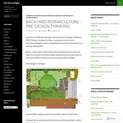 Backyard permaculture – pre-design thinking