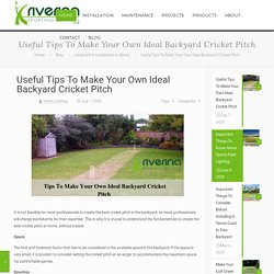 Useful Tips To Make Your Own Ideal Backyard Cricket Pitch