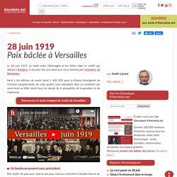 28 juin 1919 - Paix bâclée à Versailles - Herodote.net