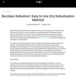 Bacoban Nebuliser: Easy to Use Dry Nebulisation Method