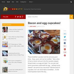 Bacon and egg cupcakes! - FoodOddity
