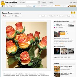 Bacon Roses - StumbleUpon