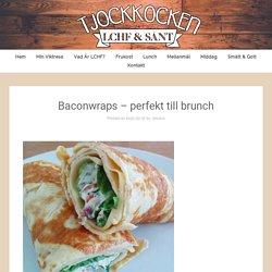 Baconwraps – perfekt till brunch