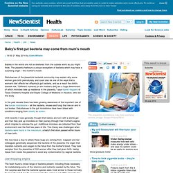 Baby's first gut bacteria may come from mum's mouth - health - 21 May 2014